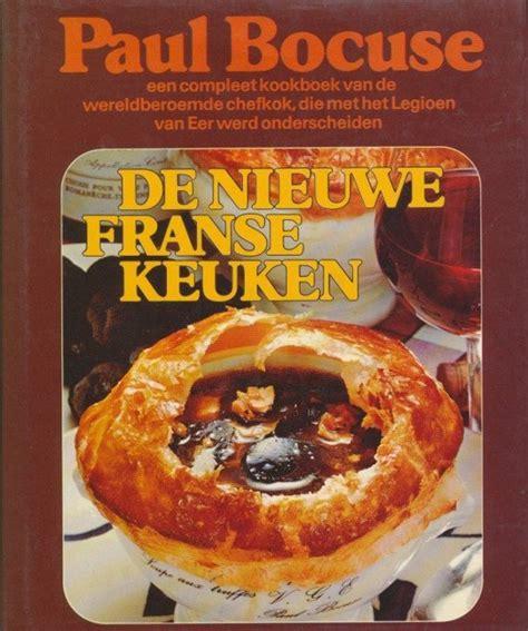 De Franse Keuken by Bol De Nieuwe Franse Keuken P Bocuse Marianne