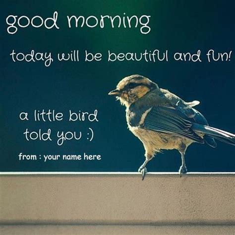 write  good morning quotes  birds