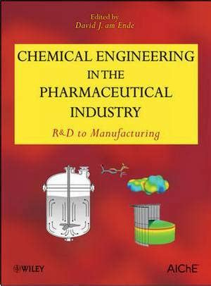 chemical engineering   pharmaceutical industry