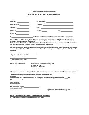 Petitions, orders, motions, affidavits and a number of other fillable and instructional documents are available on our website. AFFIDAVIT FOR UNCLAIMED MONIES - CollierClerkcom Fill ...