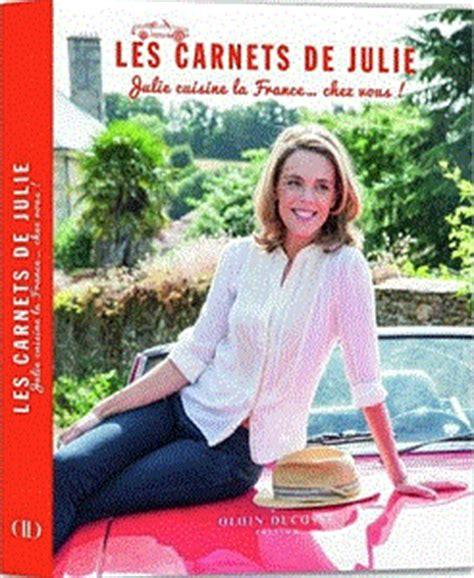 ma p tite cuisine julie andrieu les carnets de julie julie cuisine la chez vous