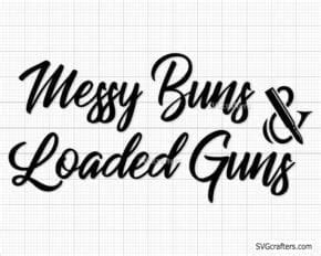 Maybe you would like to learn more about one of these? Messy Buns and Guns svg, American Messy Bun svg, Guns ...