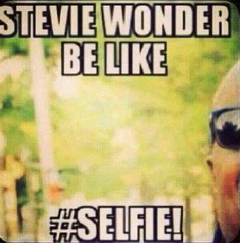 Stevie Wonder Memes - 25 best ideas about stevie wonder meme on pinterest stevie wonder selfie birthday memes and