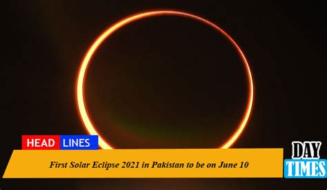 First Solar Eclipse 2021 in Pakistan to be on June 10