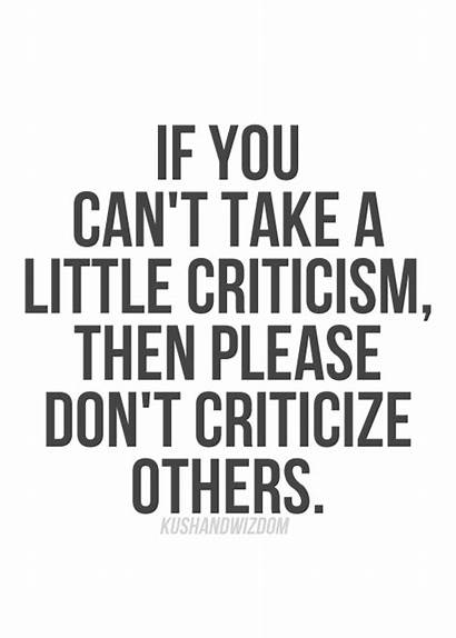 Criticize Quotes Others Don Criticism Take Quotesgram