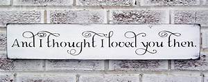 And i thought i loved you then sign romantic anniversary for 25th wedding anniversary gifts for husband