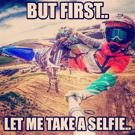 Funny Motocross Memes - now that s how you do it mx meme motocross selfie motocross pinterest awesome this is
