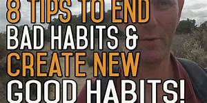 8 Tips to End Bad Habits and Create New Good Habits ...