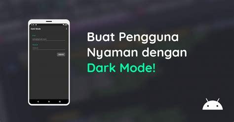 Default system seperti yang sudah disebutkan sebelumnya (opsi default yang sarankan). Buat Pengguna Nyaman dengan Dark Mode! - Blog   Dicoding ...