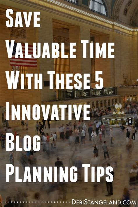 Save Valuable Time With These 5 Innovative Blog Planning