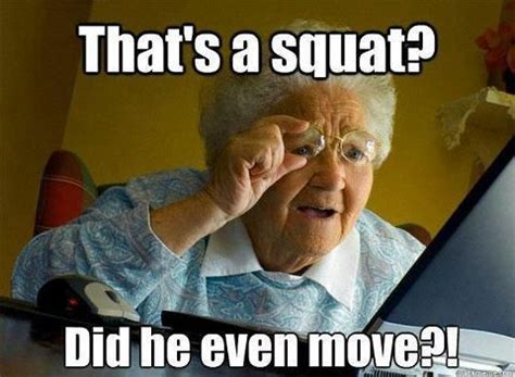 Squat Meme - that s a squat gym memes pinterest weightlifting the o jays and training
