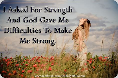 102 god give me the strength. Daily Bible Verses: I Asked For Strength...