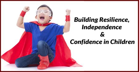 building resilience independence and confidence in children 325 | building confidence