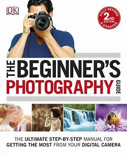 The Beginner U0026 39 S Photography Guide