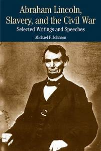 Abraham Lincoln, Slavery, and the Civil War: Selected ...