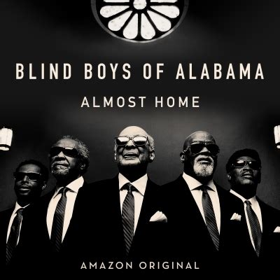 blind boys of alabama details of the blind boys of alabama s new album quot almost