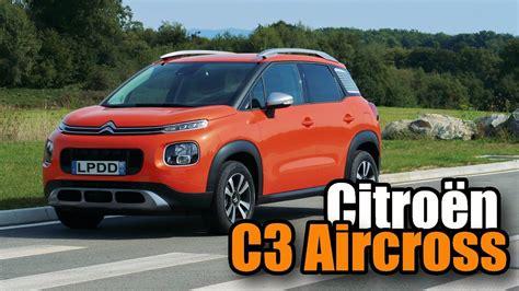 citroen c3 essai essai nouveau citro 235 n c3 aircross 2017