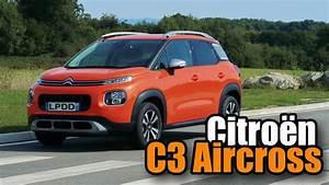 Essai C3 Aircross 130cv : essai nouveau citro n c3 aircross 2017 youtube ~ Medecine-chirurgie-esthetiques.com Avis de Voitures