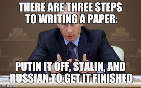 Memes About Writing Papers - vladimir putin meme imgflip