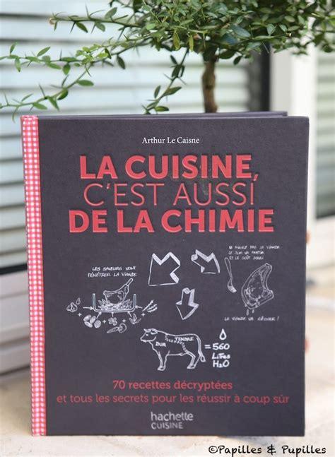 bouquin de cuisine la cuisine c 39 est aussi de la chimie arthur le caisne