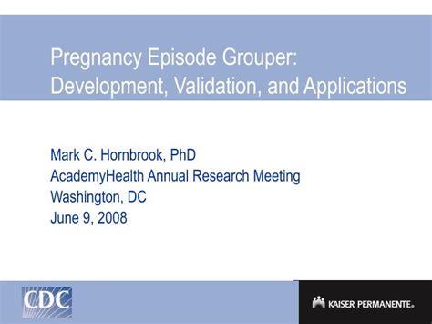 grouper validation pregnancy applications development episode ppt powerpoint presentation skip