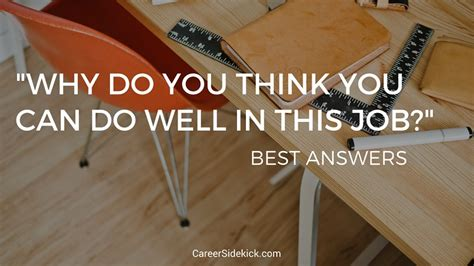 What Do You Think You Can Bring To This Position by Quot Why Do You Think You Can Do Well In This Quot Best