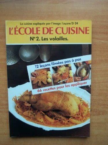 cours de cuisine a 2 gratuit l 39 ecole de cuisine n 2 les volailles la cuisine expliquée par l 39 image leçons 13 24