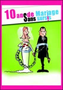 10 de mariage 10 ans de mariage sans sursis théâtre humour matin
