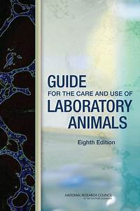 Guide For The Care And Use Of Laboratory Animals  Eighth