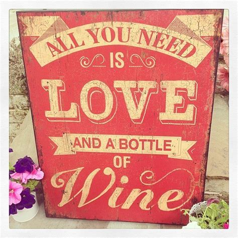 large vintage wooden sign all you need is and a bottle of wine