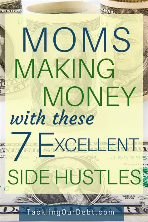 Seven Excellent Side Hustles For Moms  Tackling Our Debt