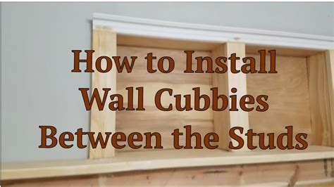 how to install wall cubbies between the studs process youtube