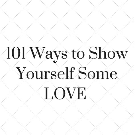 101 Ways To Show Yourself Some Self Love