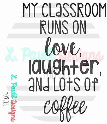 Laughter Coffee Runs Lots Classroom Caffeine Fueled