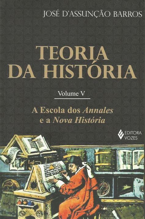 (PDF) Teoria da História, volume 4 - a Escola dos Annales ...