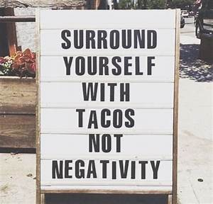 Best 25+ Taco h... Taco Funny Quotes