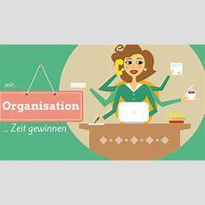 Zeit Gewinnen Und Struktur Schaffen Organisieren Sie Sich