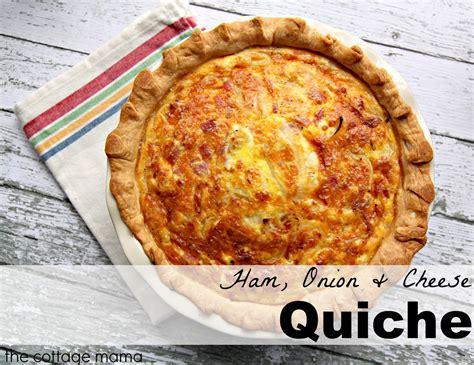 cottage ham ham and cheese quiche recipe the cottage