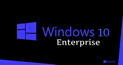 microsoft windows  enterprise versions