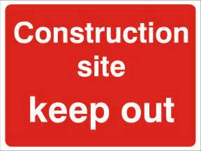 Keep Out Sign Construction Site