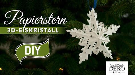 Weihnachsstern 5 Deko Bastelideen by Sterne Basteln 3d Eiskristall Weihnachtsstern How To
