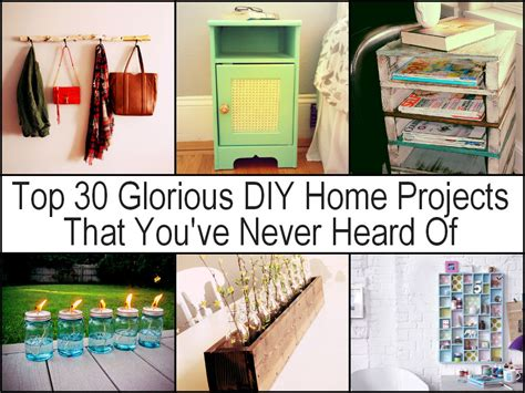Top 30 Glorious Diy Home Projects That You've Never Heard Of