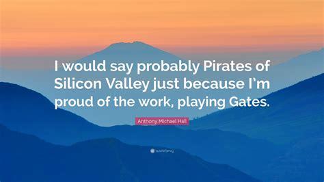 anthony michael hall quote     pirates