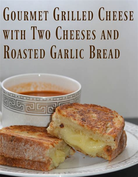 artisan grilled cheese best ever gourmet grilled cheese with two cheeses and roasted garlic artisan bread mommy kat