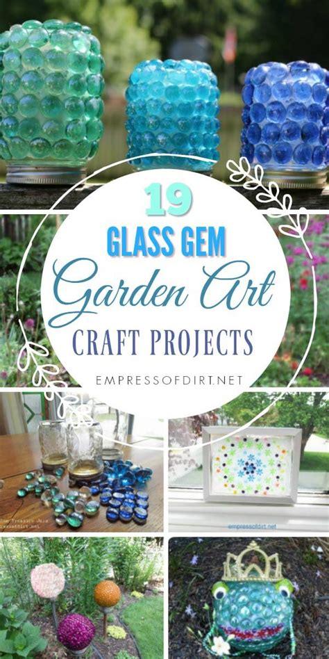 19 Glass Gem Garden Art Craft Projects  Empress Of Dirt