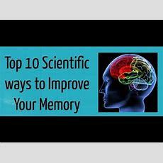Top 10 Scientific Ways To Improve Your Memory Youtube