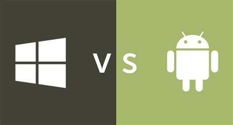 windows vs android windows vs android microsoft se pone al tanto