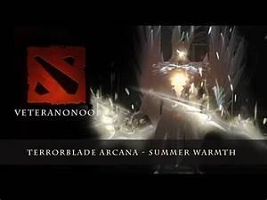 Dota 2 Terrorblade Arcana Summer Warmth YouTube
