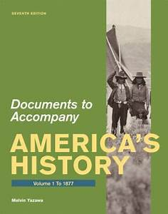 Documents for america39s history volume 1 to 1877 7th for Documents for america s history volume 1