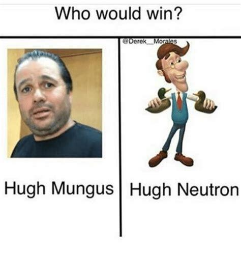 Hugh Neutron Memes - funny hugh mungus memes of 2016 on sizzle apparently
